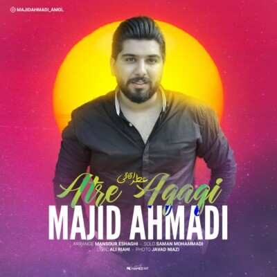 Majid Ahmadi 400x400 - دانلود آهنگ مجید احمدی عطر اقاقی