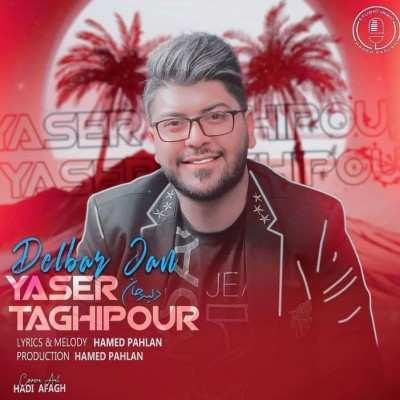 Yaser Taghipour - دانلود آهنگ یاسر تقی پور دلبر جان