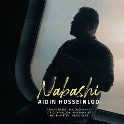 Aidin Hosseinloo Nabashi 400x400 - دانلود آهنگ آیدین حسینلو نباشی