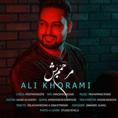 Ali Khorami Marhamoom Bash - دانلود آهنگ علی خرمی مرحمم بش