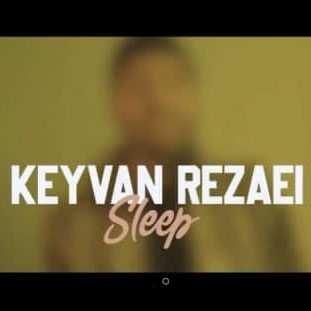 Keyvan Rezaei - دانلود آهنگ کیوان رضایی خواب