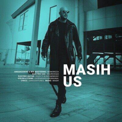 Maasih 400x400 - دانلود آهنگ مسیح Us
