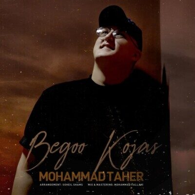 Mohammad Taher 1 400x400 - دانلود آهنگ محمد طاهر بگو کجاس