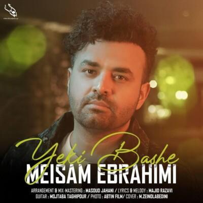 Meisam - دانلود آهنگ میثم ابراهیمی یکی باشه